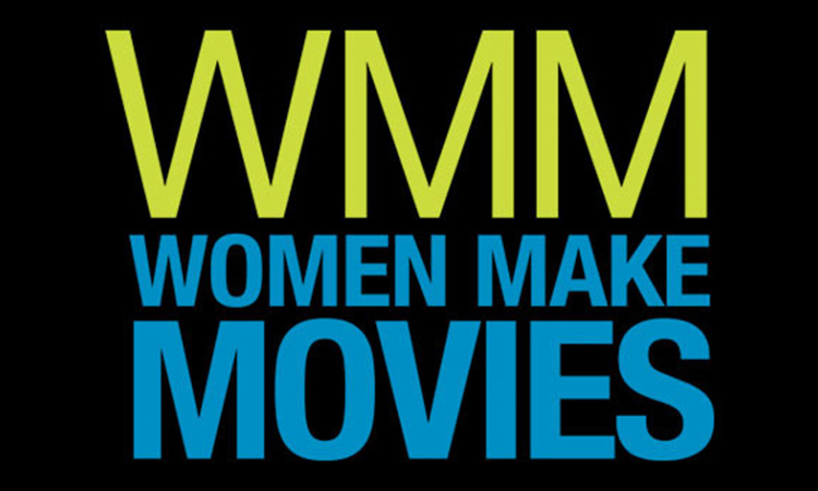 Ending the Inequity: Women Make Movies Supports Women Filmmakers With Industry Opportunities