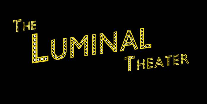 The Luminal Theater