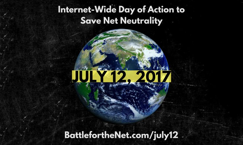 Announcing a July 12 Day of Action to save Net Neutrality