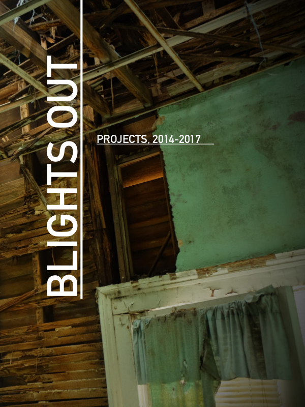 Blights Out: Projects, 2014-2017