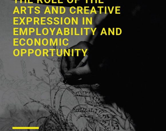 THE ROLE OF THE ARTS AND CREATIVE EXPRESSION IN EMPLOYABILITY AND ECONOMIC OPPORTUNITY