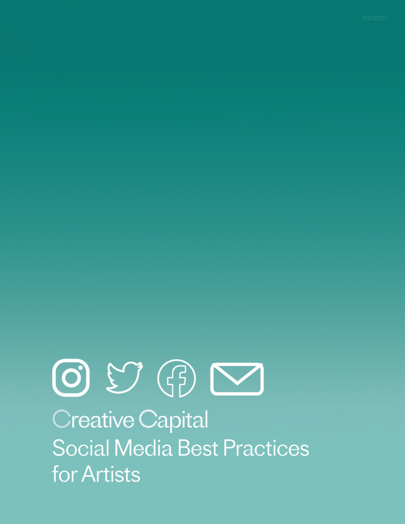 Creative Capital Social Media Best Practices for Artists