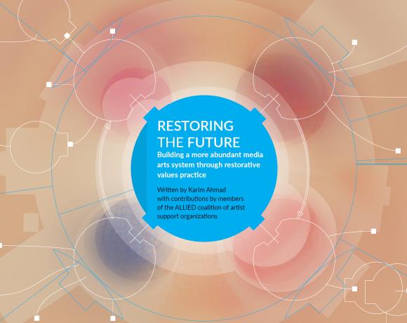 Restoring the Future: Building a More Abundant Media Arts System Through Restorative Values Practice
