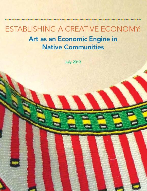 Establishing a Creative Economy: Art as an Economic Engine in Native Communities