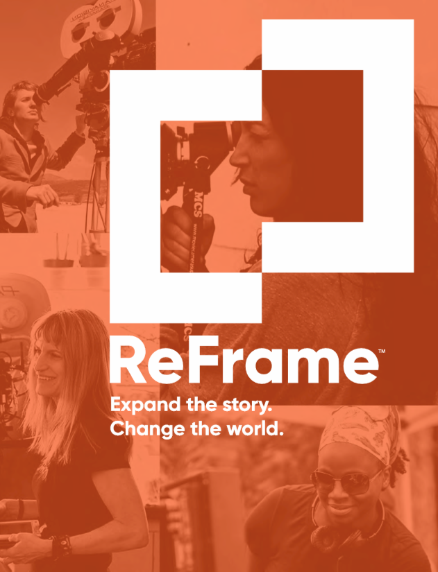 ReFrame: Expand the story. Change the world.