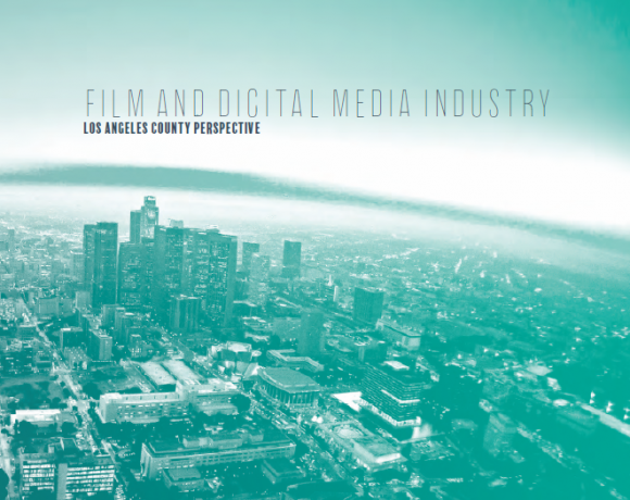 Film and Digital Media Industry, an LA County Perspective